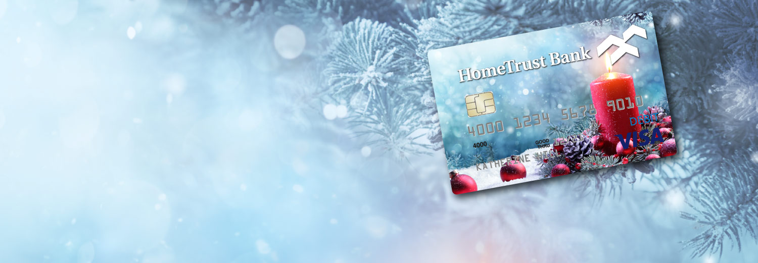 Holiday themed HomeTrust debit card